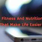 5 Cool Fitness And Nutrition Apps That Make Life Easier