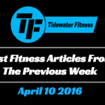 Best Fitness Articles From The Previous Week: April 10 2016