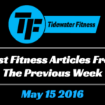 Best Fitness Articles From The Previous Week: May 15 2016