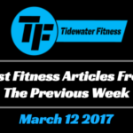 Best Fitness Articles From The Previous Week: March 12 2017