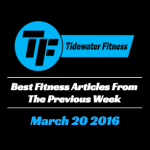 Best Fitness Articles From The Previous Week: March 20 2016