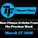 Best Fitness Articles From The Previous Week: March 27 2016