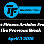 Best Fitness Articles From The Previous Week: April 3 2016