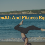 The Health And Fitness Equation