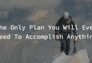 The Only Plan You Will Ever Need To Accomplish Anything