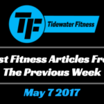 Best Fitness Articles From The Previous Week: May 7 2017
