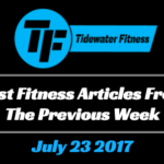 Best Fitness Articles From The Previous Week: July 23 2017