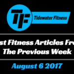 Best Fitness Articles From The Previous Week: August 6 2017